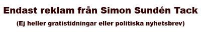 Endast reklam från Simon Sundén tack